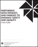 Partnering with Patients and Families to Enhance Safety and Quality: A Mini Toolkit