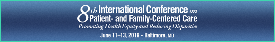 8th International Conference on Patient- and Family-Centered Care