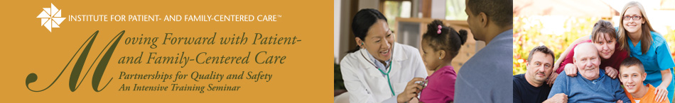 Moving Forward with Patient- and Family-Centered Care